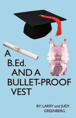 A B.Ed and a Bullet Proof Vest