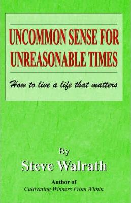 Uncommon Sense for Unreasonable Times