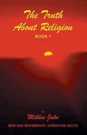 The Truth about Religion Book 1