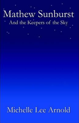 Mathew Sunburst and the Keepers of the Sky