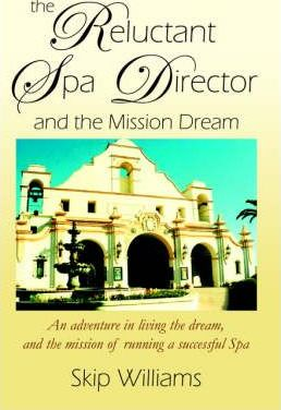 The Reluctant Spa Director (And the Mission Dream)
