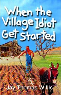 When the Village Idiot Get Started