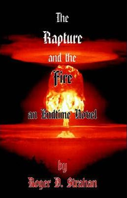 The Rapture and the Fire