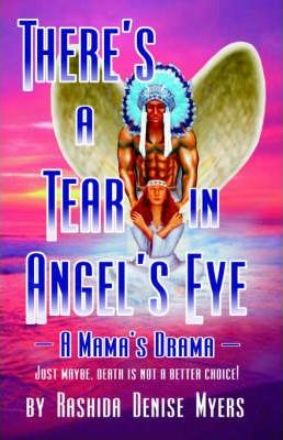 There's a Tear in Angel's Eye (A Mama's Drama)