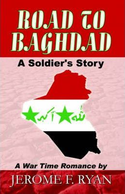 Road to Baghdad, A Soldier's Story