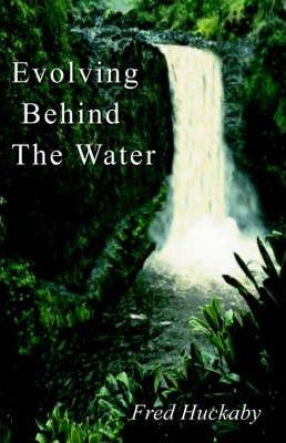 Evolving Behind the Water