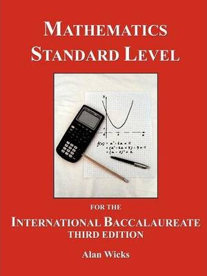 Mathematics Standard Level for the International Baccalaureate
