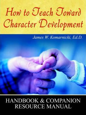 How to Teach Toward Character Development