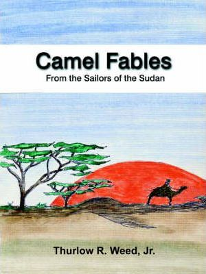 Camel Fables from the Sailors of the Sudan