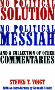 No Political Solution No Political Messiah and a Collection of Other Commentaries