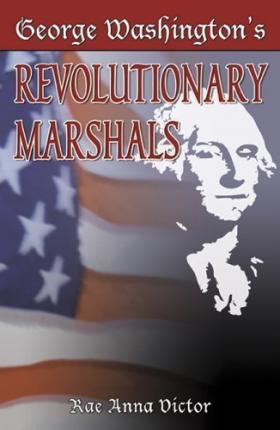 George Washington's Revolutionary Marshals