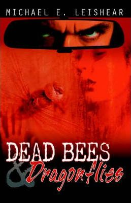Dead Bees and Dragonflies
