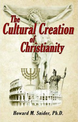 The Cultural Creation of Christianity