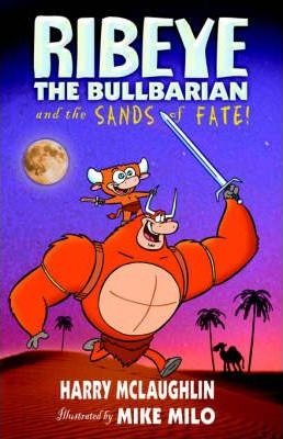 Ribeye the Bullbarian and the Sands of Fate.