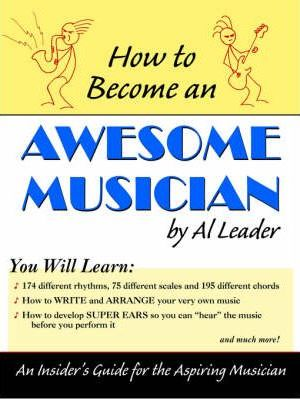 How to Become an Awesome Musician
