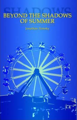 Beyond the Shadows of Summer