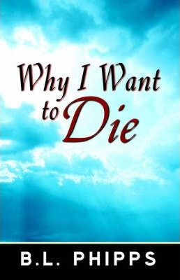 Why I Want to Die