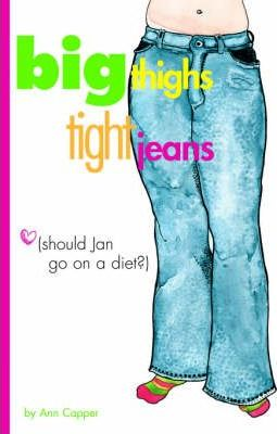 Big Thighs, Tight Jeans (Should Jan Go on a Diet?)