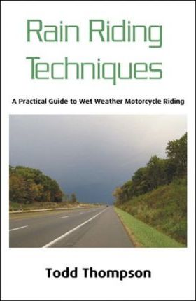 Rain Riding Techniques: a Guide to Wet Weather