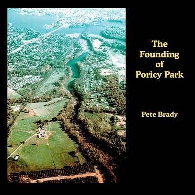 The Founding of Poricy Park; From Its Founding in 1969 to the End of Major Development of the Park in 1985