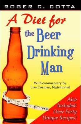 A Diet for the Beer Drinking Man