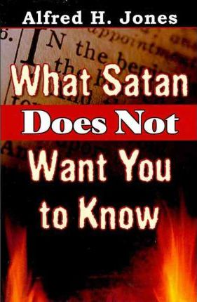 What Satan Does Not Want You to Know