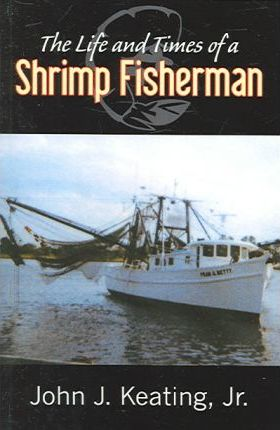 The Life & Times of a Shrimp Fisherman