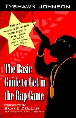 The Basic Guide to Get in the Rap Game