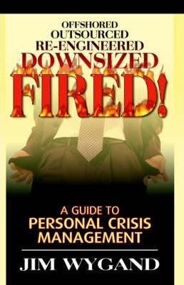 Offshored, Outsourced, Re-Engineered, Fired