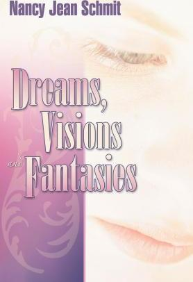 Dreams, Visions and Fantasies