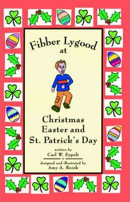 Fibber Lygood at Christmas, Easter and Patrick's Day