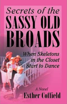 Secrets of the Sassy Old Broads