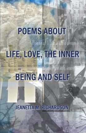 Poems about Life, Love, the Inner Being and Self