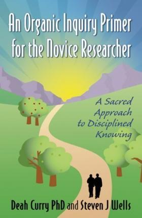 An Organic Inquiry Primer for the Novice Researcher