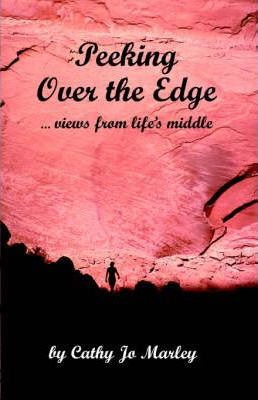 Peeking Over the Edge.Views from Life's Middle