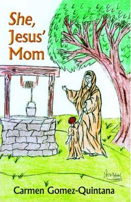 She, Jesus' Mom