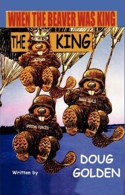 When the Beaver Was the King