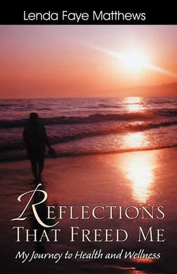 Reflections That Freed Me