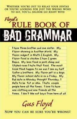 Floyd's Rule Book of Bad Grammar