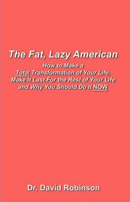 The Fat, Lazy American