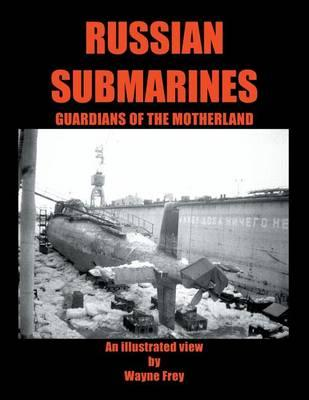 Russian Submarines, Guardians of the Motherland