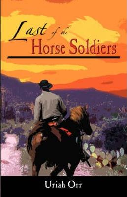 Last of the Horse Soldiers