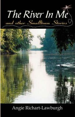 The River in Me and Other Smalltown Stories