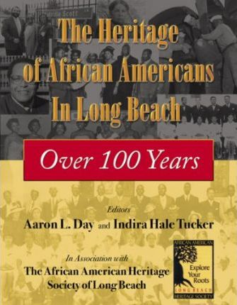 The Heritage of African Americans in Long Beach, Over 100 Years