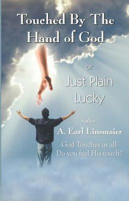 Touched by the Hand of God or Just Plain Lucky