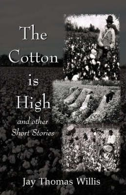 The Cotton Is High