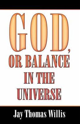 God, or Balance in the Universe