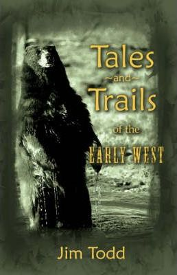 Tales and Trails of the Early West