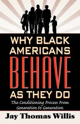Why Black Americans Behave as They Do