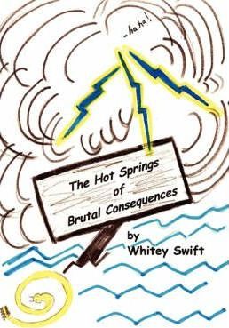 The Hot Springs of Brutal Consequences